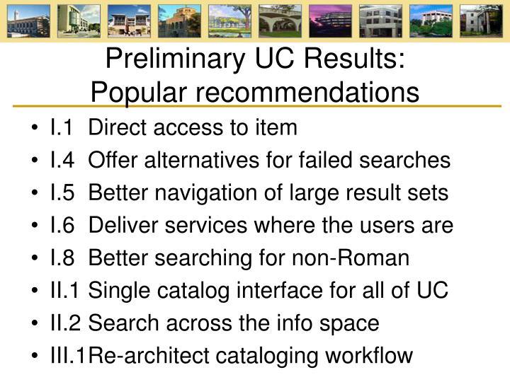 Preliminary UC Results: