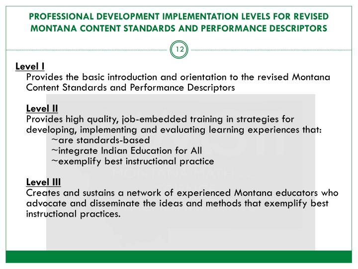PROFESSIONAL DEVELOPMENT IMPLEMENTATION LEVELS FOR REVISED MONTANA CONTENT STANDARDS AND PERFORMANCE DESCRIPTORS