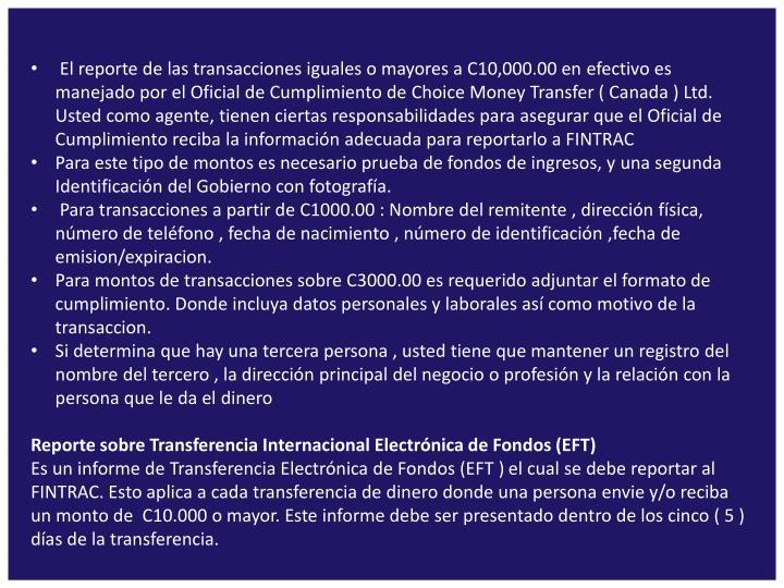 El reporte de las transacciones iguales o mayores a C10,000.00 en