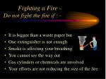 fighting a fire do not fight the fire if