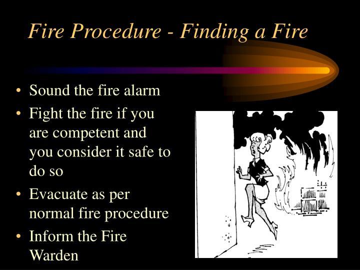 Fire Procedure - Finding a Fire