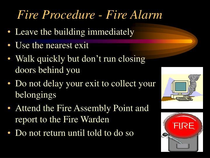 Fire Procedure - Fire Alarm