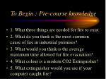 to begin pre course knowledge