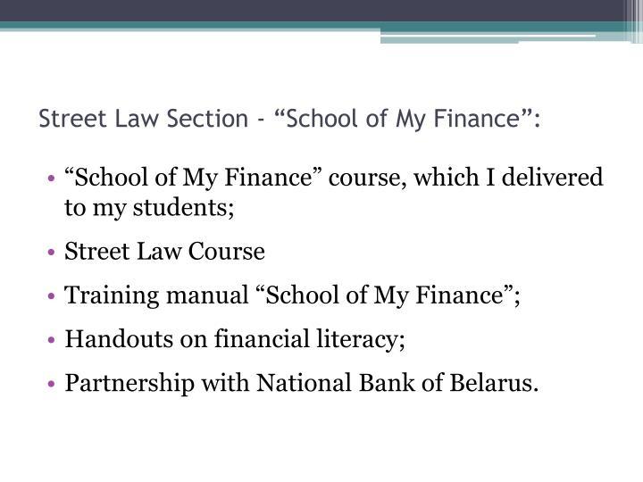 """Street Law Section - """"School of My Finance"""":"""