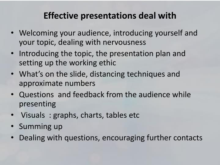 Effective presentations deal with