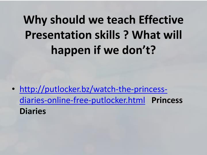 Why should we teach Effective Presentation skills