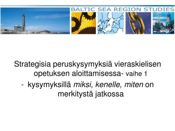 Strategisia peruskysymyksiä vieraskielisen opetuksen aloittamisessa-