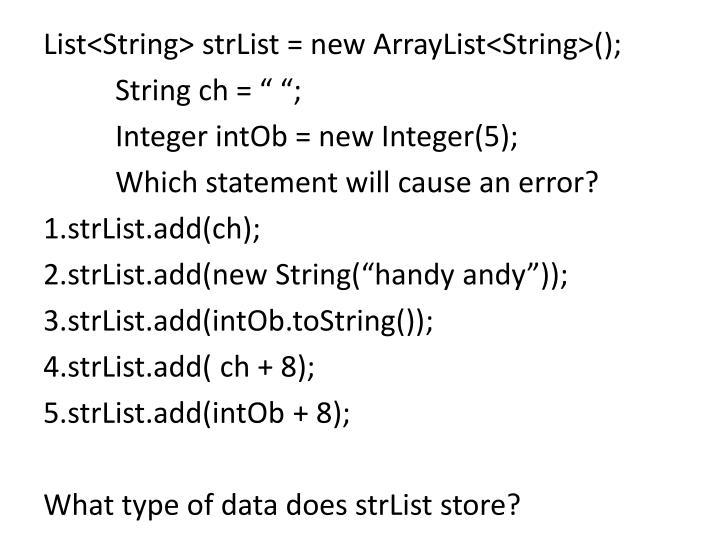 List<String> strList = new ArrayList<String>();