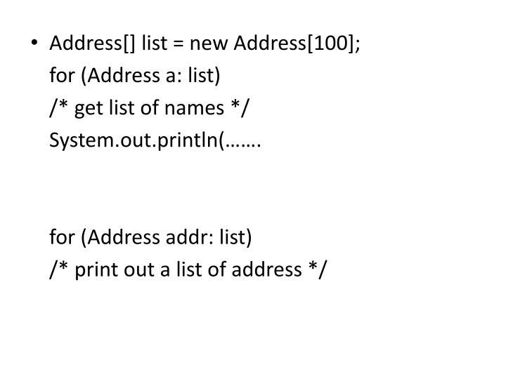 Address[] list = new Address[100];