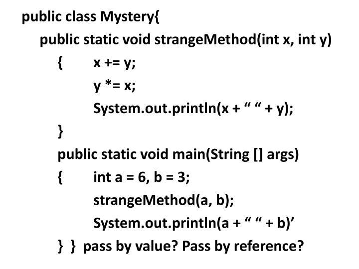 public class Mystery{