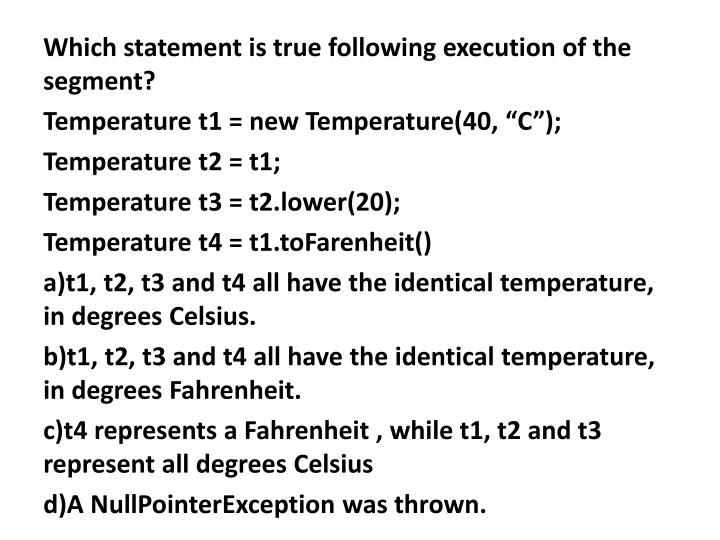 Which statement is true following execution of the segment?