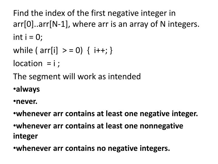 Find the index of the first negative integer in arr[0]..arr[N-1], where arr is an array of N integer...