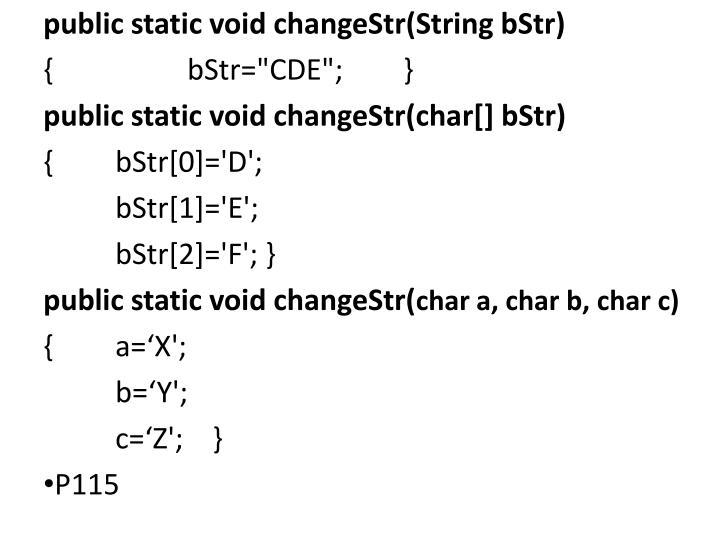 public static void changeStr(String bStr)