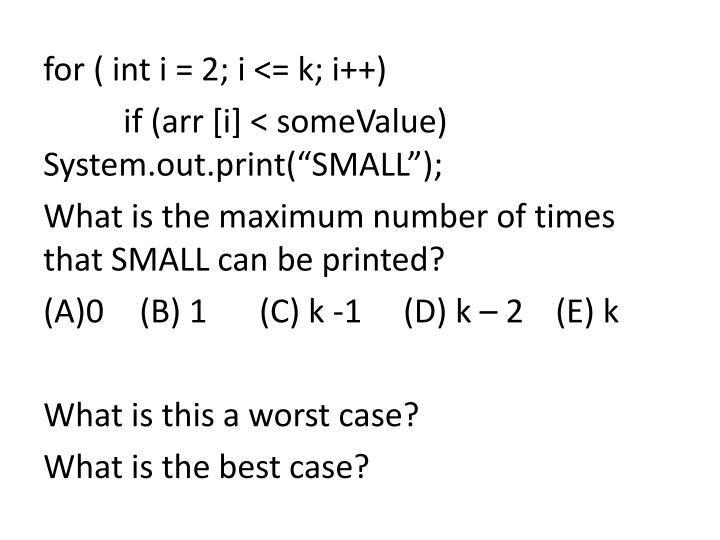 for ( int i = 2; i <= k; i++)