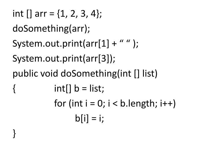 int [] arr = {1, 2, 3, 4};