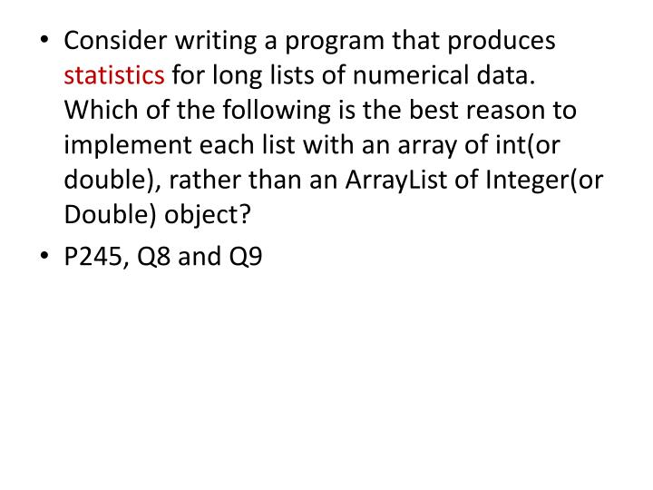 Consider writing a program that produces
