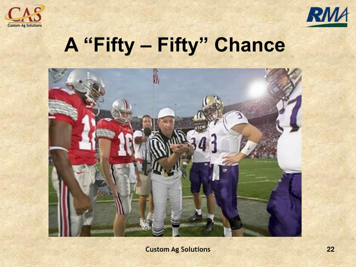 "A ""Fifty – Fifty"" Chance"