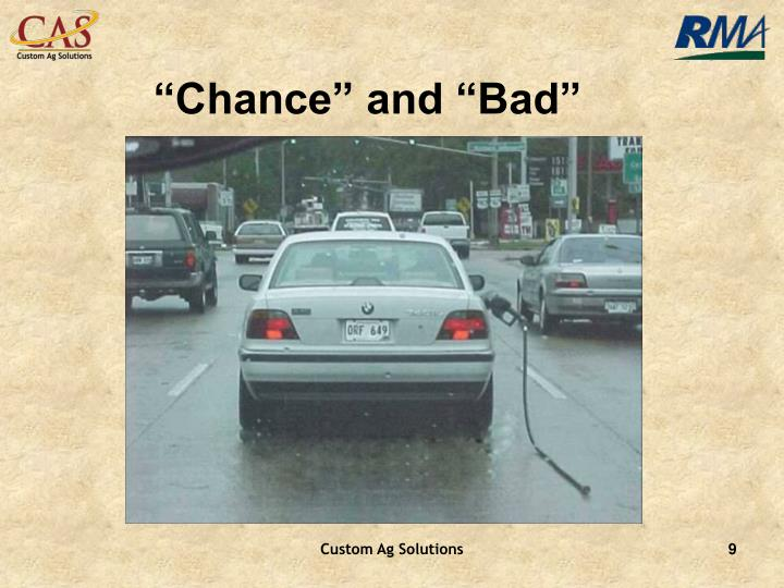 """Chance"" and ""Bad"""