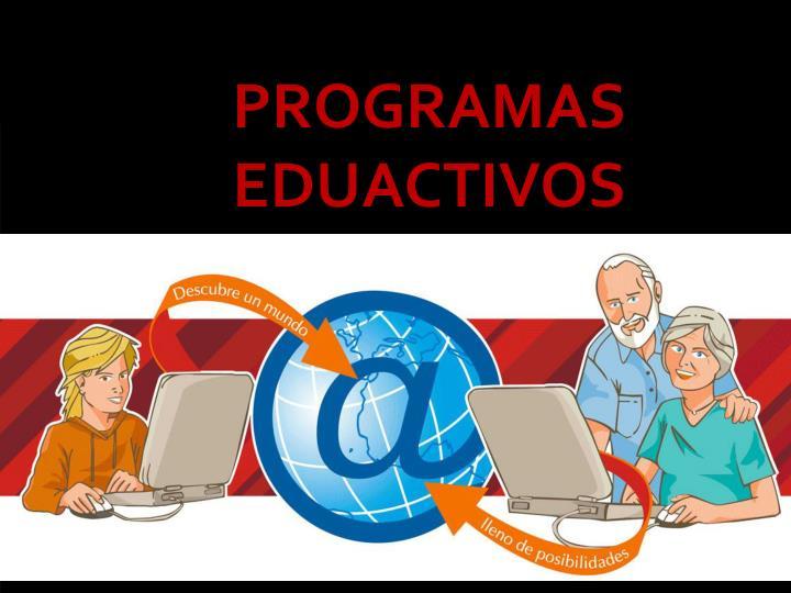 PROGRAMAS  EDUACTIVOS