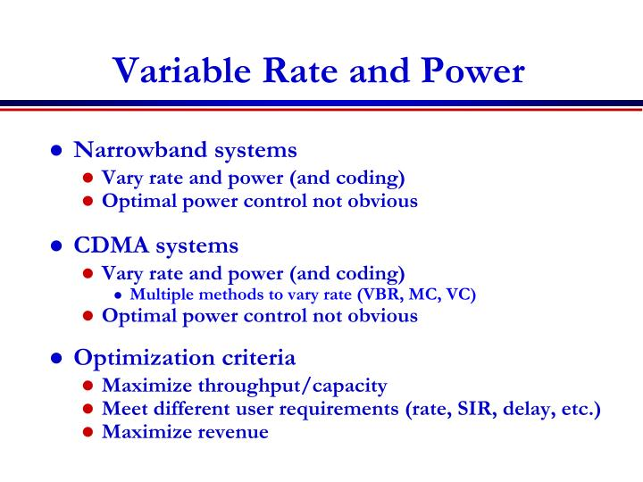 Variable Rate and Power