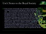 ure s notes to the royal society