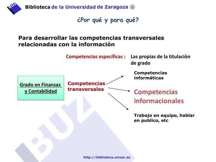 Para desarrollar las competencias transversales