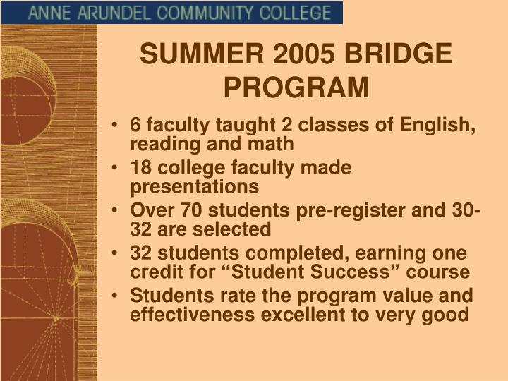 SUMMER 2005 BRIDGE PROGRAM