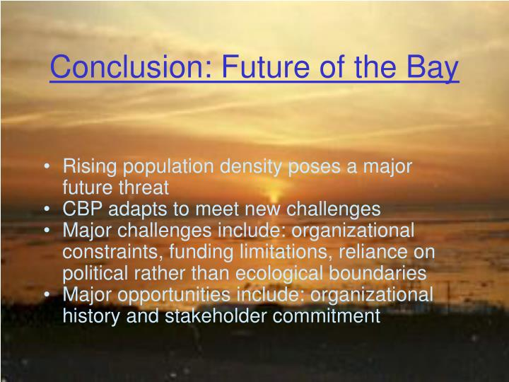 Conclusion: Future of the Bay