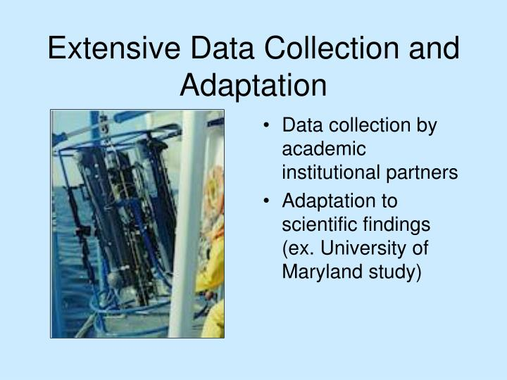 Extensive Data Collection and Adaptation