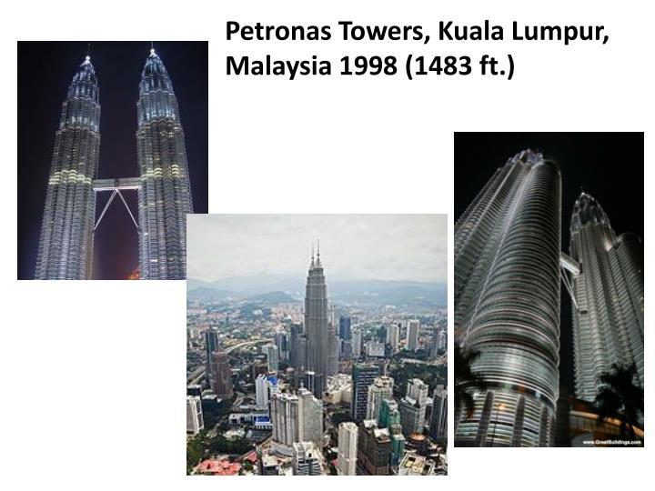Petronas Towers, Kuala Lumpur, Malaysia 1998 (1483 ft.)