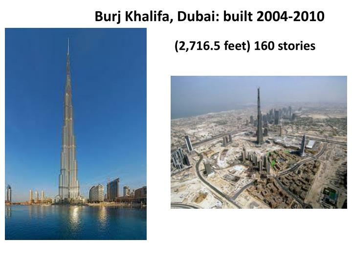 Burj Khalifa, Dubai: built 2004-2010