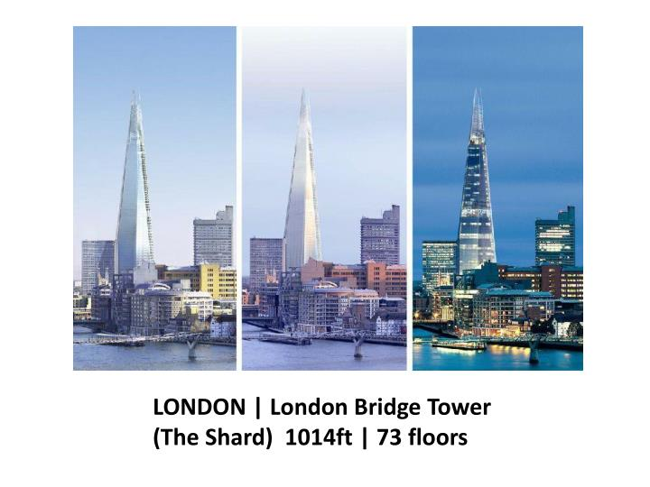 LONDON | London Bridge Tower (The Shard)  1014ft | 73 floors