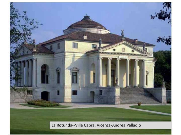 La Rotunda--Villa Capra, Vicenza-Andrea Palladio
