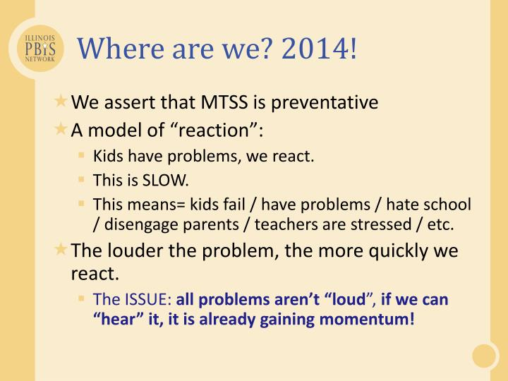 Where are we? 2014!