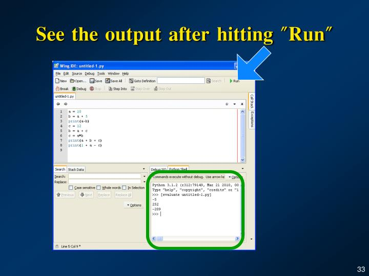 "See the output after hitting ""Run"""