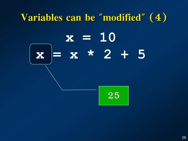 "Variables can be ""modified"" (4)"