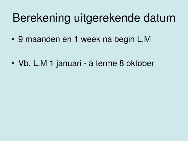 Berekening uitgerekende datum