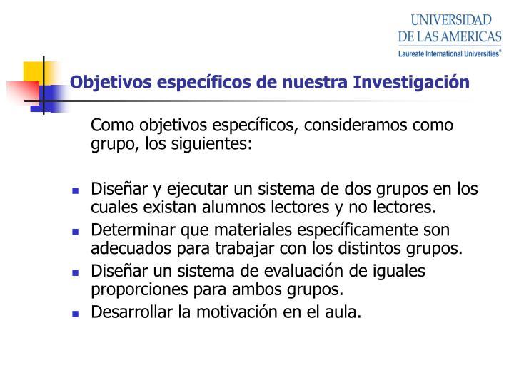 Objetivos específicos de nuestra Investigación