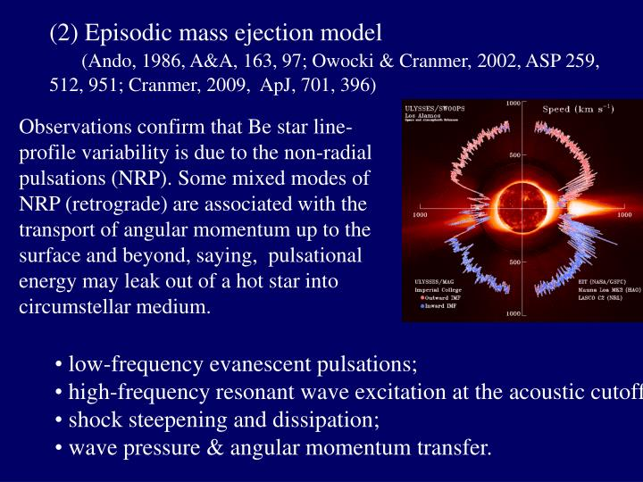 (2) Episodic mass ejection model