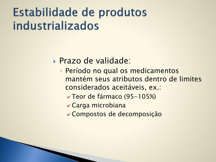 Estabilidade de produtos industrializados