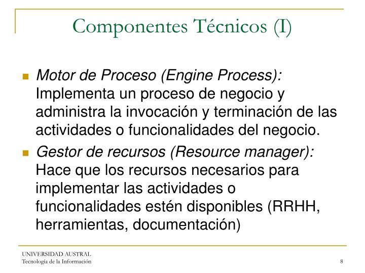 Componentes Técnicos (I)