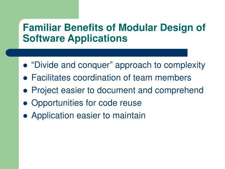 Familiar Benefits of Modular Design of Software Applications