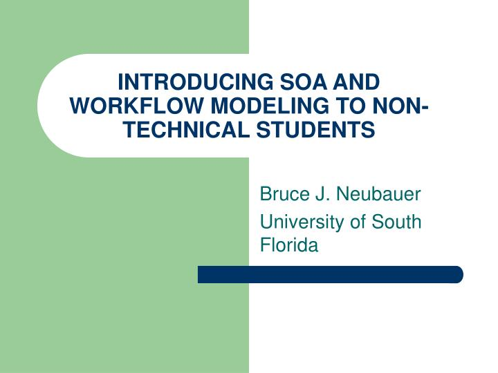 Introducing soa and workflow modeling to non technical students