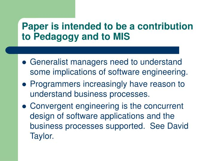 Paper is intended to be a contribution to pedagogy and to mis