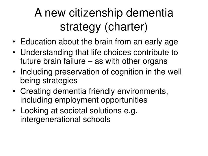A new citizenship dementia strategy (charter)