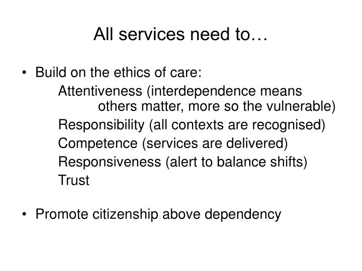 All services need to…
