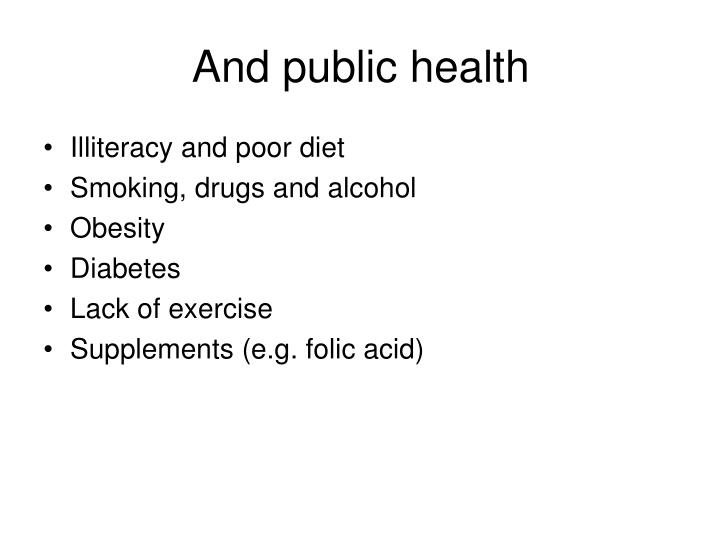 And public health