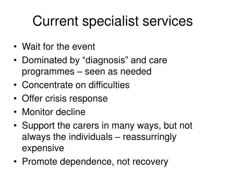 Current specialist services