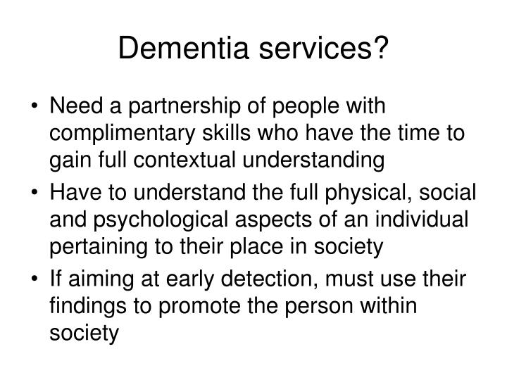 Dementia services?