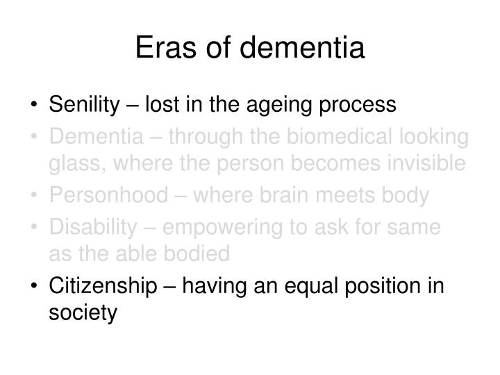 Eras of dementia